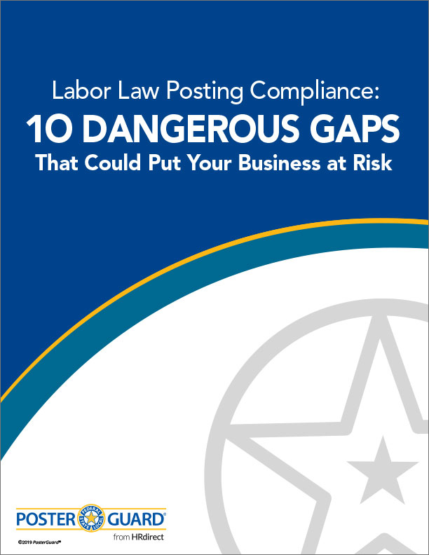 Labor Law Posting Compliance: 10 Dangerous Gaps Tha Could Put Your Business at Risk