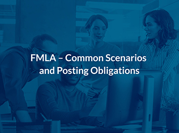 FMLA – Common Scenarios and Posting Obligations