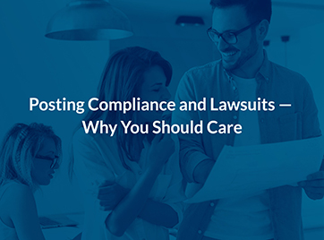 Posting Compliance and Lawsuits — Why You Should Care