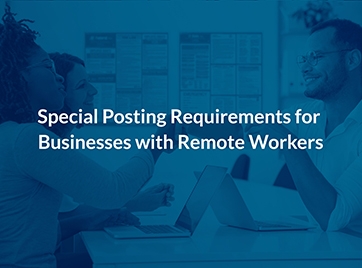 Special Posting Requirements for Businesses with Remote Workers