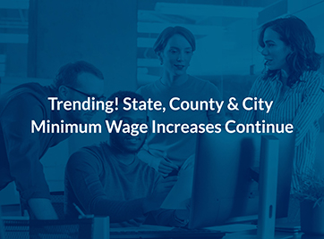 Trending! State, County & City Minimum Wage Increases Continue