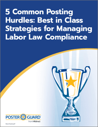 5 Common Posting Hurdles: Best in Class Strategies for Managing Labor Law Compliance