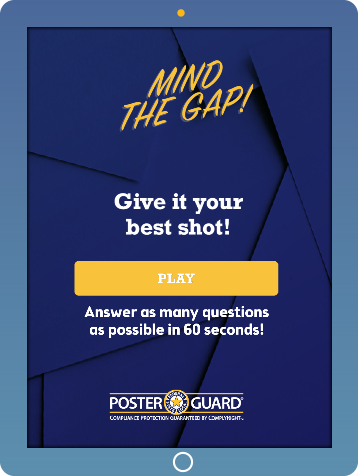 Mind the Gap with Poster Guard Compliance Protection